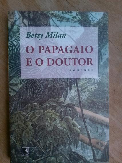 Livro - O Papagaio E O Doutor - Betty Milan