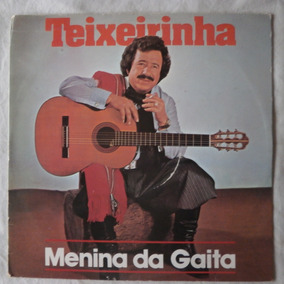 Lp Teixeirinha 1978 Menina Da Gaita, Vinil Gaucho Seminovo