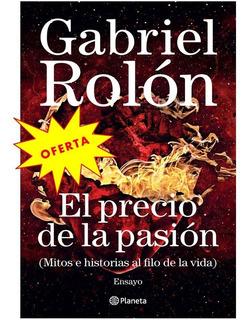 El Precio De La Pasion Gabriel Rolon Envio A Todo El Pais
