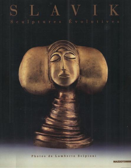 Slavik - Sculptures Évolutives - Livro - Luis Pellegrini