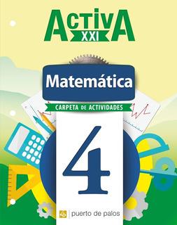 Matematica 4 - Activa Xxi 21 - Puerto De Palos