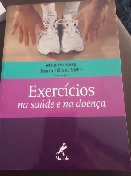 Livro Exercícios Na Saúde E Na Doença. Livro Físico.