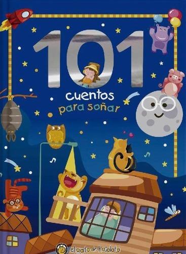 Imagen 1 de 2 de Libro - 101 Cuentos Para Soñar - El Gato De Hojalata