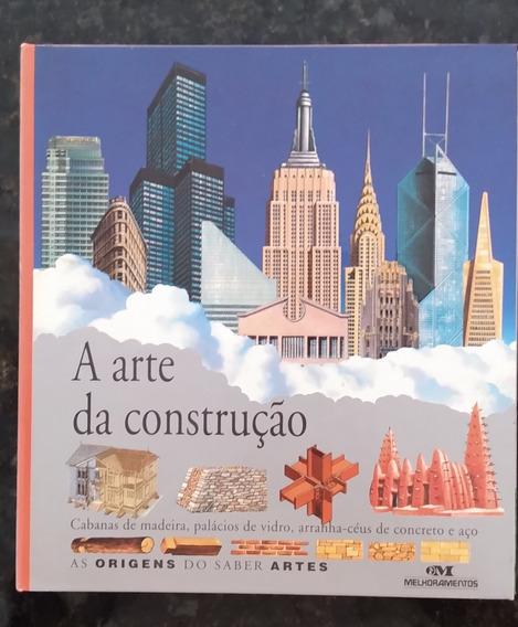 A Arte Da Construção - As Origens Do Saber