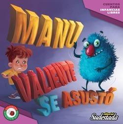 Manu Valiente Se Asustó Para Chicas Y Chicos Ed Sudestada