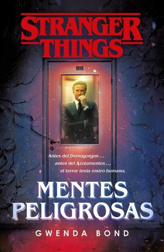 Libro Stranger Things - Mentes Peligrosas - Gwenda Bond