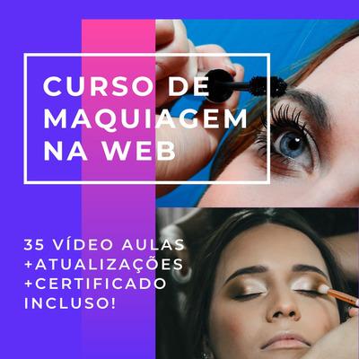 Curso De Maquiagem Na Web/ Certificado Incluso!