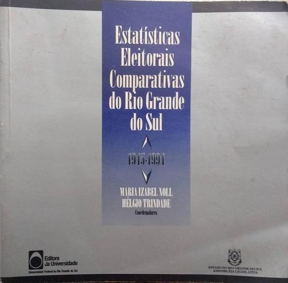Estatísticas Eleitorais Comparativas Do Rio Grande Do Sul