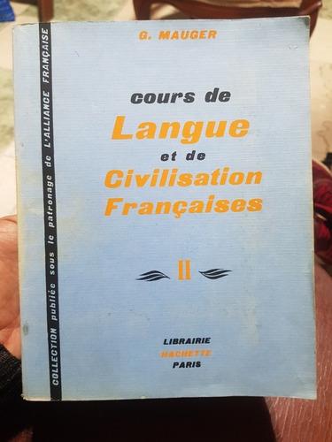 Course De Langue Et De Civilisation Francaises Ii -g. Mauger