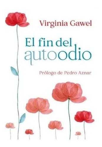 Libro El Fin Del Autoodio - Virginia Gawel