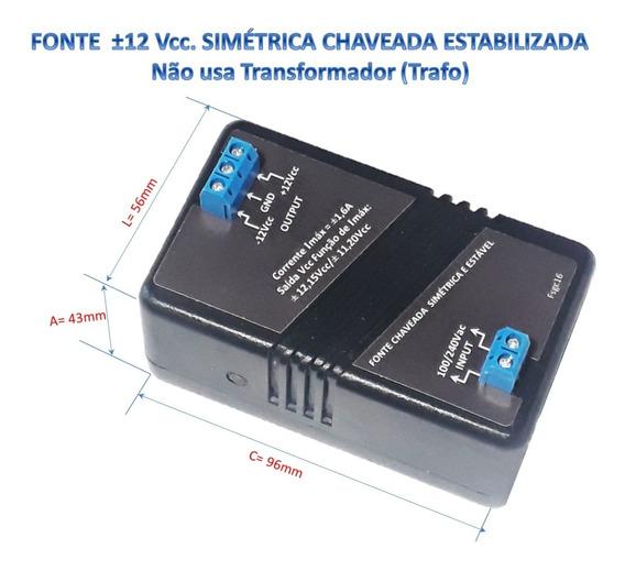 Fonte Simétrica Chaveada Estável 100/240 Vac ±12 Vcc 1,6 A