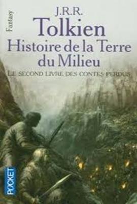 Histoire De La Terre Du Milieu - Livre Des Contes Perdus 2