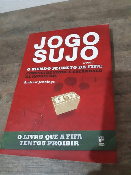Livro Jogo, Sujo O Mundo Secreto Da Fifa - Andrew Jennings
