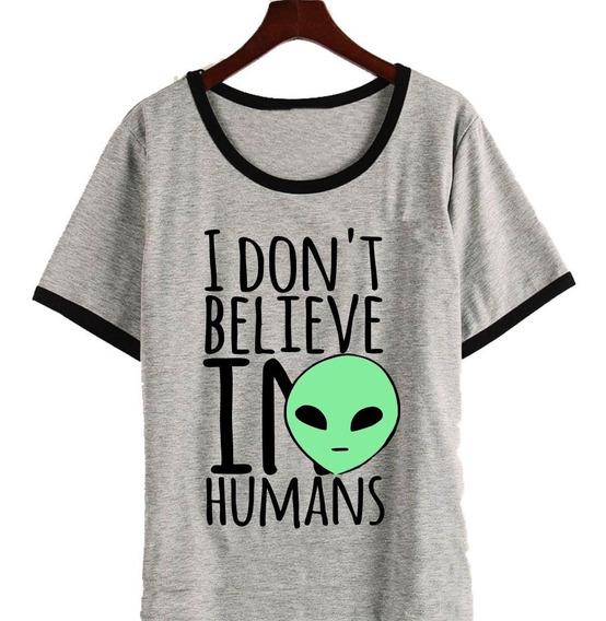 Remera I Dont Believe In Humans Alien Mujer Nueva Temporada