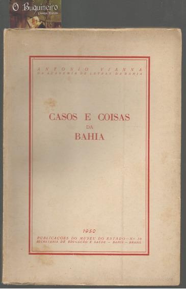 Casos E Coisas Da Bahia - Antonio Vianna - 1ª Edição