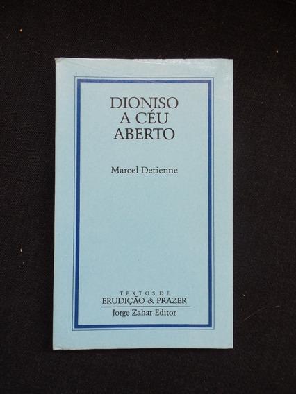 Marcel Detienne - Dioniso A Céu Aberto