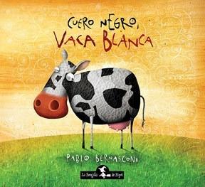 Cuero Negro, Vaca Blanca - Bernasconi, Pablo