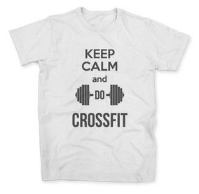 7ec9a175b59 Camiseta Camisa Keep Calm And Do Crossfit Treino Funcional