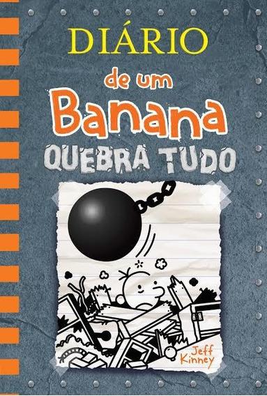 Diário De Um Banana Vol 14 Quebra Tudo Kinney, Jeff