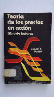 Teoria De Los Precios En Acción, Donald S. Watson