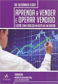 Aprenda A Vender E Operar Vendido - Alexander Elder