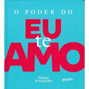 O Poder Do Eu Te Amo - Marcos Piangers