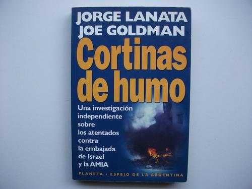 Cortinas De Humo - Lanata / Goldman - Atentado Amia / Israel