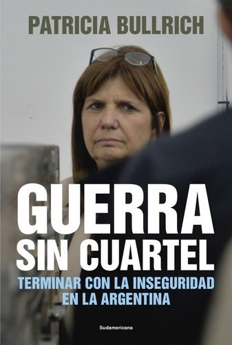 Libro Guerra Sin Cuartel - Patricia Bullrich
