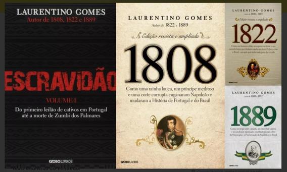 Kit Laurentino Gomes: 1808 1822 1889 + Escravidão 4 Vol Nf