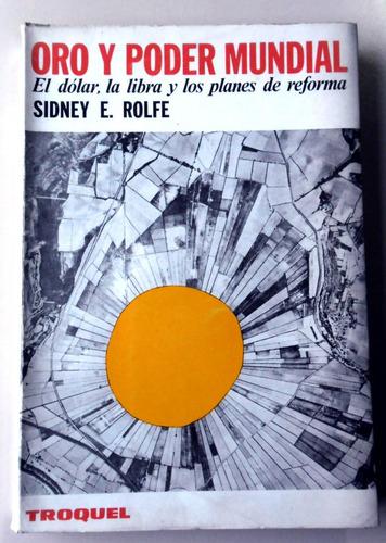 Oro Y Poder Mundial - Sidney Rolfe - Editorial Troquel 1968