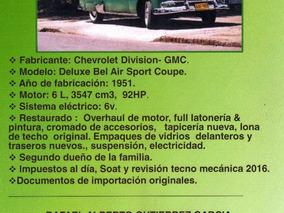 Chevrolet Bel Air Deluxe Hard Top 1951 Segundo Dueño. 2 Tono