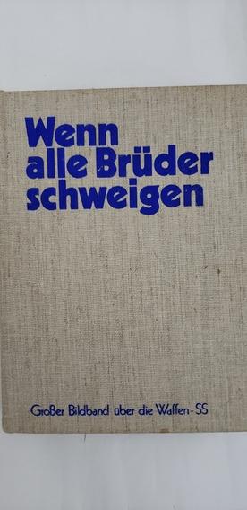Livro Wenn Alle Brüder Schweigen (waffen Ss)