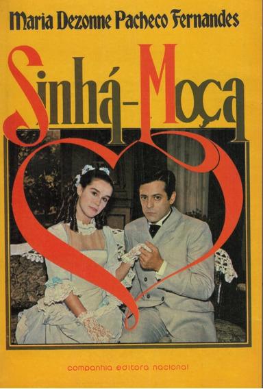 Livro Sinhá-moça - Maria Dezonne Pacheco Fernandes - 238 Pag