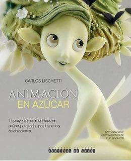 Animación En Azúcar, Carlos Lischetti, Boutique De Ideas #