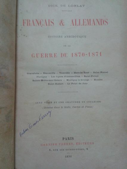 Antigo E Raro Livro Français Et Allemands - Dick De Lonlay
