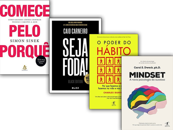 Seja Foda + Comece Pelo Porque + Poder Do Hábito + Mindset
