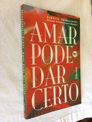 Livro Amar Pode Dar Certo Roberto Shinyashiki - Escolha