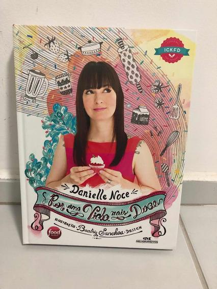 Livro: Por Uma Vida Mais Doce - Danielle Noce