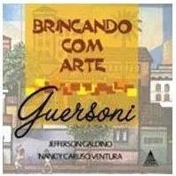 Guersoni - Col. Brincando Com Arte Jefferson Galdino