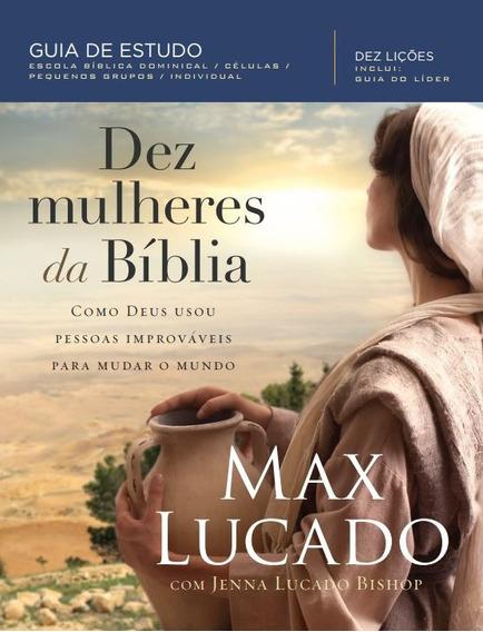 Dez Mulheres Da Biblia Max Lucado