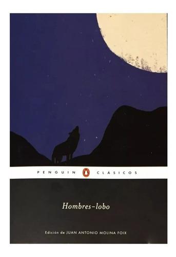 Hombres Lobo - Ed. Penguin - Cuentos - Lobizones
