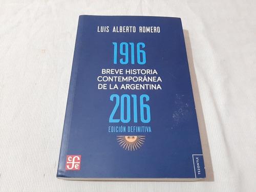 Breve Historia Contemporanea Arg 1916/ 2016 L A Romero Fce