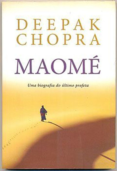Maomé - Uma Biografia Do Último Profeta - Deepak Chopra