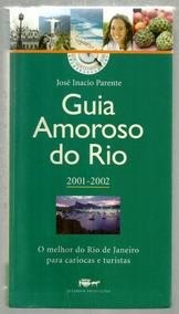 Guia Amoroso Do Rio - José Inacio Parente