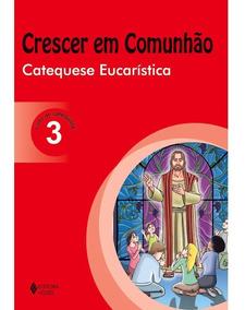 Crescer Em Comunhão, Eucaristia 3 (catequista)