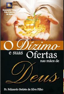 O Dizimo E Suas Ofertas Nas Mãos De Deus