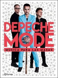Depeche Mode, Música Para Las Masas - José Bellas
