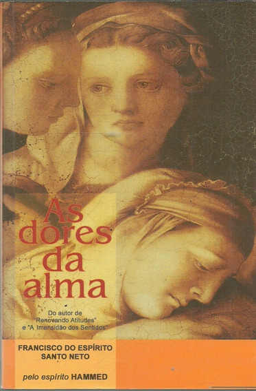 D1120 - As Dores Da Alma - Francisco Do Espírito Santo Neto