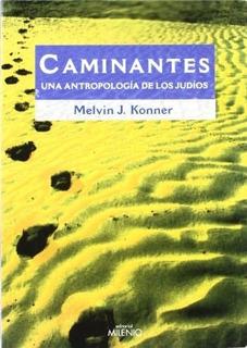 Caminantes - Una Antropología De Los Judíos, Melvin, Milenio