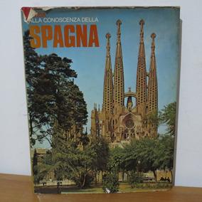 Livro Guida Alla Conoscenza Della Spagna Em Italiano